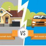 Penting Mana? Beli Mobil Dulu Atau Rumah Dulu?