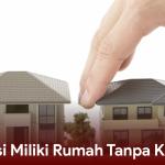 Solusi Miliki Rumah Tanpa KPR