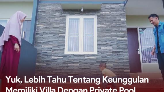 Yuk, Lebih Tahu Tentang Keunggulan Memiliki Villa Dengan Private Pool